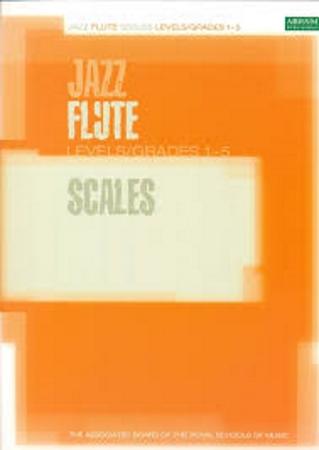 JAZZ FLUTE SCALES Grades 1-5