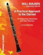 A PRACTICAL APPROACH TO THE CLARINET Beginning Clarinet