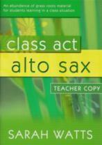 CLASS ACT ALTO SAX Teacher's Copy