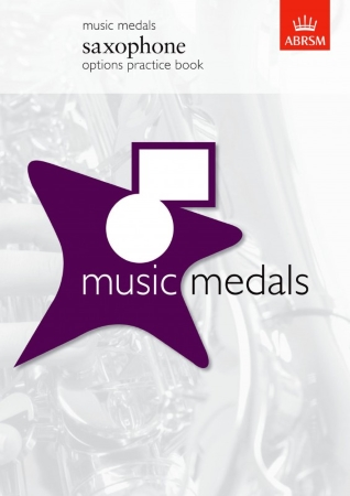 MUSIC MEDALS: Saxophone options practice book