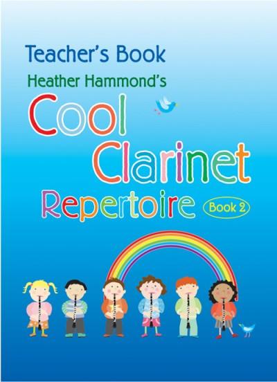 COOL CLARINET REPERTOIRE Book 2 Teacher's Book