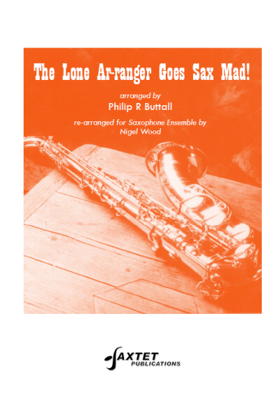 THE LONE AR-RANGER GOES SAX MAD!
