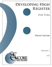 DEVELOPING HIGH REGISTER FOR TUBA Volume 1