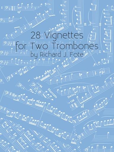 28 VIGNETTES for Two Trombones