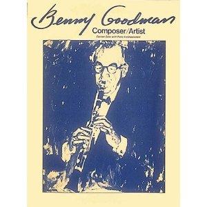 BENNY GOODMAN Composer/Artist