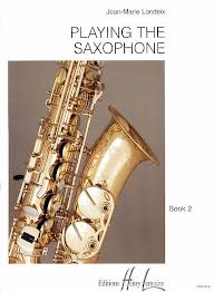 PLAYING THE SAXOPHONE Volume 2