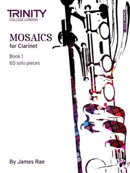 MOSAICS for Clarinet Book 1 (Initial - Grade 5)