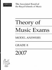 THEORY OF MUSIC EXAMS Model Answers Grade 8 2007