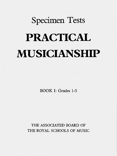 PRACTICAL MUSICIANSHIP Specimen Tests Book 1 Grades 1-5