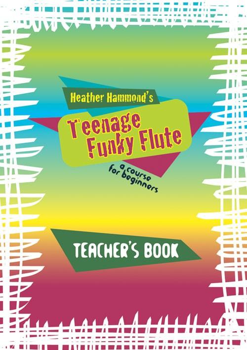 TEENAGE FUNKY FLUTE Teacher's Book