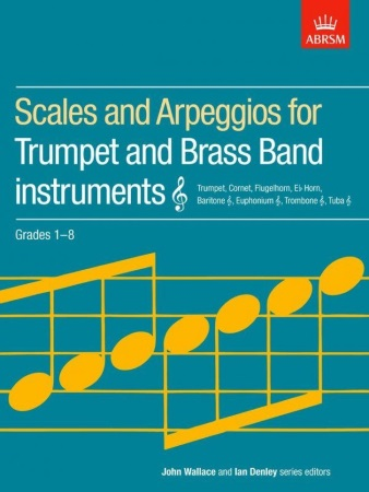 SCALES AND ARPEGGIOS Grades 1-8 Brass Band Instruments (treble clef)
