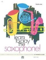 LEARN TO PLAY THE SAXOPHONE Book 1