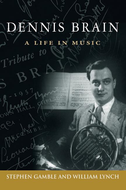 DENNIS BRAIN A Life in Music
