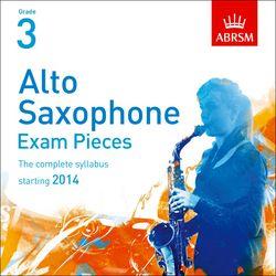 ALTO SAXOPHONE EXAM PIECES CD Grade 3 (2014-2017)