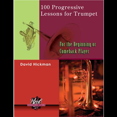 100 PROGRESSIVE LESSONS FOR TRUMPET for the Beginning or Comeback Player