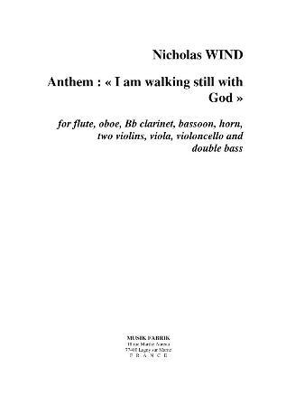 ANTHEM: I AM WALKING STILL WITH GOD