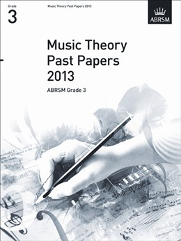 MUSIC THEORY PAST PAPERS Grade 3 2013