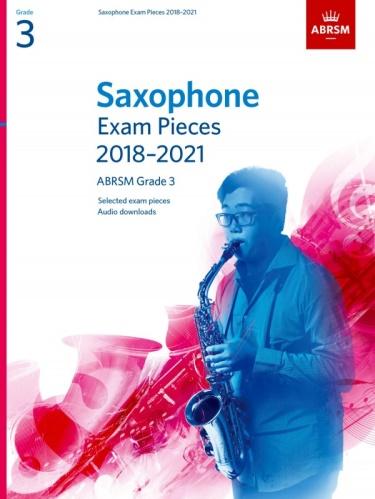 SAXOPHONE EXAM PIECES Grade 3 (2018-2021)