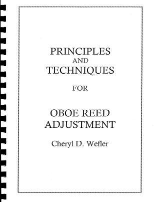 PRINCIPLES AND TECHNIQUES FOR OBOE REED ADJUSTMENT
