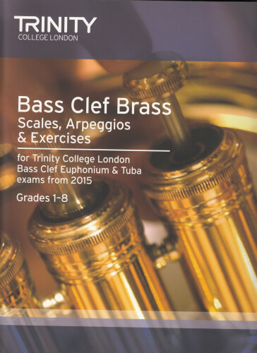 BASS CLEF BRASS SCALES, ARPEGGIOS & EXERCISES Grades 1-8 (2015 Edition)
