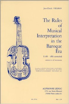 THE RULES OF MUSICAL INTERPRETATION in the Baroque era